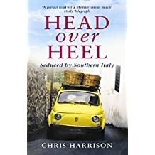 Head Over Heel: Seduced by Southern Italy (English Edition)