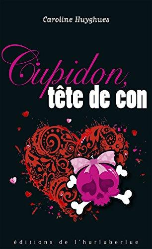 Cupidon Tete de Con