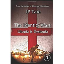 The Identity Wars: Utopia is Dystopia