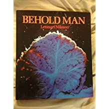 Behold Man by Lennart Nilsson (1974-05-05)