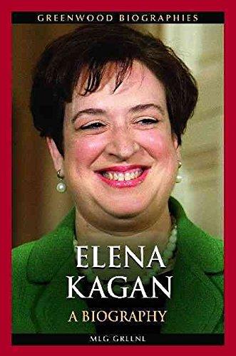 [Elena Kagan: A Biography] (By: Meg Greene) [published: December, 2013]