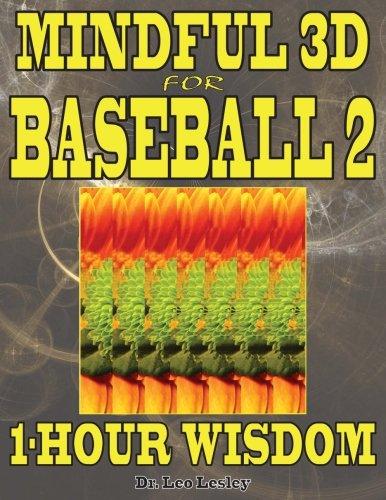 Mindful 3D for Baseball 2: 1-Hour Wisdom Volume 2 por Dr. Leo Lesley