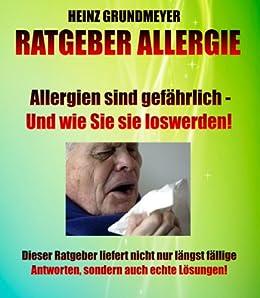 Allergien sind gefährlich - Und wie Sie sie loswerden können!