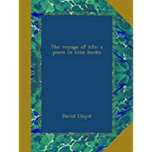 The voyage of life: a poem in nine books