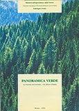 Panoramica verde. Le foreste nel mondo - Gli alberi d'Italia.