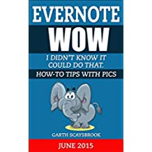 Evernote. Wow! I Didn't Know It Could Do That.: How-To Tips with Pics (English Edition)