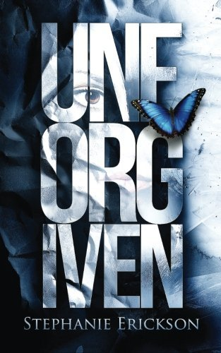 Unforgiven (The Unseen Trilogy) (Volume 2) by Stephanie Erickson (2015-06-03)