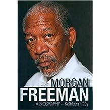 Morgan Freeman: A Biography by Kathleen Tracy (2016-07-21)