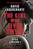 The Girl Who Lived Twice: A New Dragon Tattoo Story