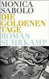 Die goldenen Tage: Roman (suhrkamp taschenbuch) bei Amazon kaufen
