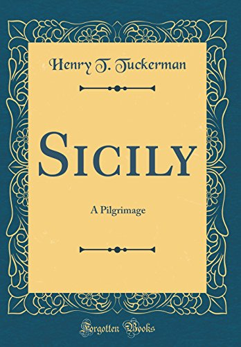 Sicily: A Pilgrimage (Classic Reprint)