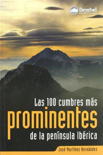 100 cumbres mas prominentes de la peninsula iberica, las (Guia Montañera) por Jose Martinez Hernandez