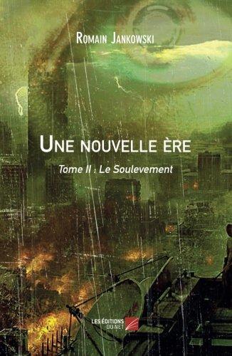Une nouvelle ère: Tome II : Le Soulevement