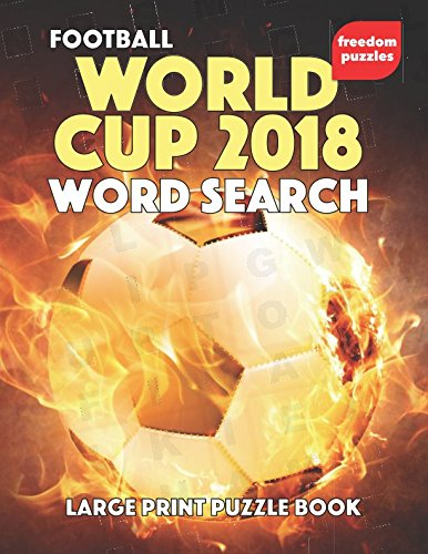 Football World Cup 2018 Word Search: Large Print Puzzle Book for Fans por Freedom Puzzles
