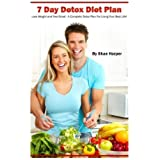 7 Day Detox Diet Plan: Lose Weight and Feel Great: A Complete Plan For Living Your Best Life! (Detox Book Series) (Volume 1) by Shae Harper (2013-02-20)