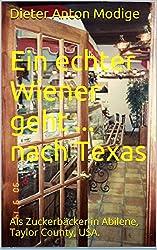 Ein echter Wiener geht ... nach Texas: Als Zuckerbäcker in Abilene, Taylor County, USA.