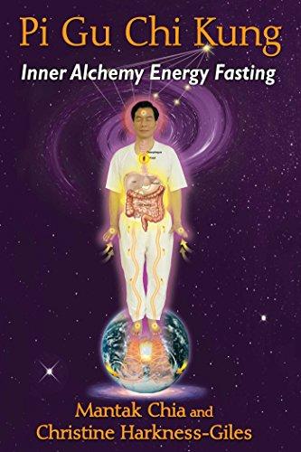 Pi Gu Chi Kung: Inner Alchemy Energy Fasting por Mantak Chia