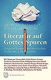 Literatur auf Gottes Spuren: Religiöses Lernen mit literarischen Texten des 21. Jahrhunderts - Georg Langenhorst
