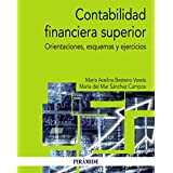 Contabilidad Financiera Superior. Orientaciones Teóricas, Esquemas Y Ejercicios (Economía Y Empresa)