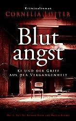 Blutangst - Ki und der Griff aus der Vergangenheit: Der 1. Fall für Kirsten Stein und Martin Bender