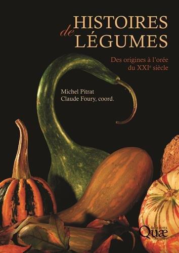 Histoires de légumes: Des origines à l'orée du XXIe siècle. par Michel Pitrat