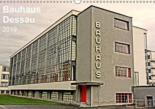 Bauhaus Dessau (Wandkalender 2019 DIN A3 quer): Architektur als Gesamtkunstwerk Dessauer Bauhaus...