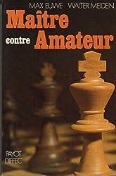 Maître contre amateur