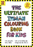 The Ultimate Indian Colouring Book for Kids: Add Colour - Discover India, 100 Hand-Drawn Original Artworks across 10 categories, Activity book for children