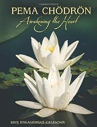 Pema Chodron Engagement Calendar 2013: Awakening the Heart