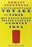 L'extraordinaire voyage du fakir qui était resté coincé dans une armoire Ikea: Roman