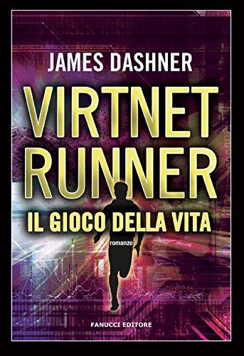 Il gioco della vita. Virtnet Runner. The mortality doctrine: 3