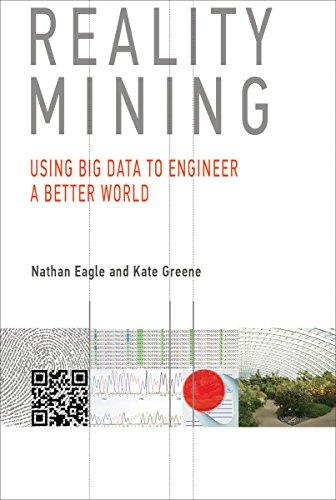 Reality Mining: Using Big Data to Engineer a Better World (MIT Press) (Eagle Big)