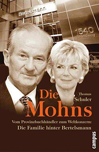 Die Mohns: Vom Provinzbuchhändler zum Weltkonzern: Die Familie hinter Bertelsmann