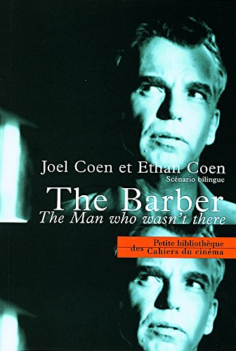 The Barber : The man who wasn't ther...