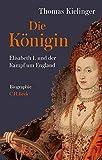 Die Königin: Elisabeth I. und der Kampf um England -