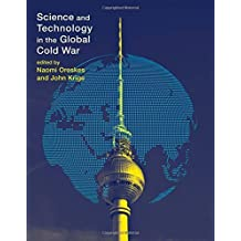 Science and Technology in the Global Cold War (Transformations: Studies in the History of Science and Technology) by Naomi Oreskes (2014-12-02)