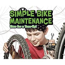 Simple Bike Maintenance: Time for a Tune-Up! (Pebble Plus: Spokes)