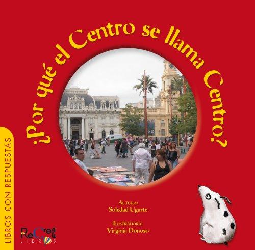 ¿Por qué el centro se llama centro? por Soledad Ugarte