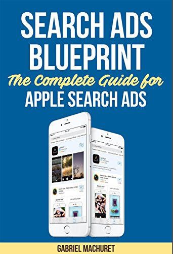 Apple Search Ads BluePrint: The complete guide for Apple Search Ads (English Edition)