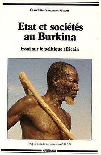 Etat et sociétés au Burkina : Essai sur le politique africain par Claudette Savonnet-Guyot