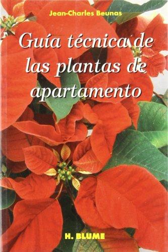 Guía técnica de las plantas de apartamento (Guías de jardinería) por Jean-Charles Beunas