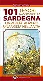 101 tesori nascosti della Sardegna da vedere almeno una volta nella vita (eNewton Manuali e Guide)