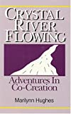 Crystal River Flowing: Adventures in Co-Creation