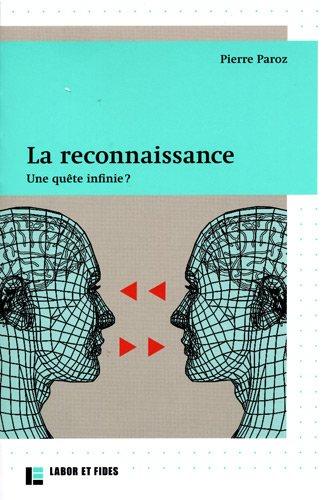 La reconnaissance : une quête infinie ? par Pierre Paroz