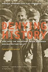 Denying History: Who Says the Holocaust Never Happened and Why Do They Say It? by Mich?|l Shermer (2009-04-01)