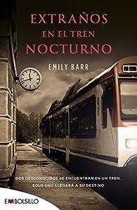 Extraños en el tren nocturno par Emily Barr