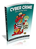 Cyber Crime:   Don't be a victim (English Edition)