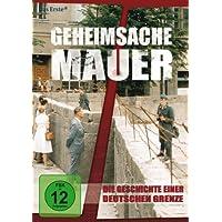 Geheimsache Mauer - Die Geschichte einer deutschen Grenze