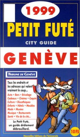 Petit Fûté Genève. : Edition 1999