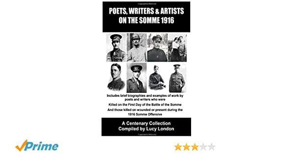Poets, Writers & Artists On The Somme - 1916: A Centenary
